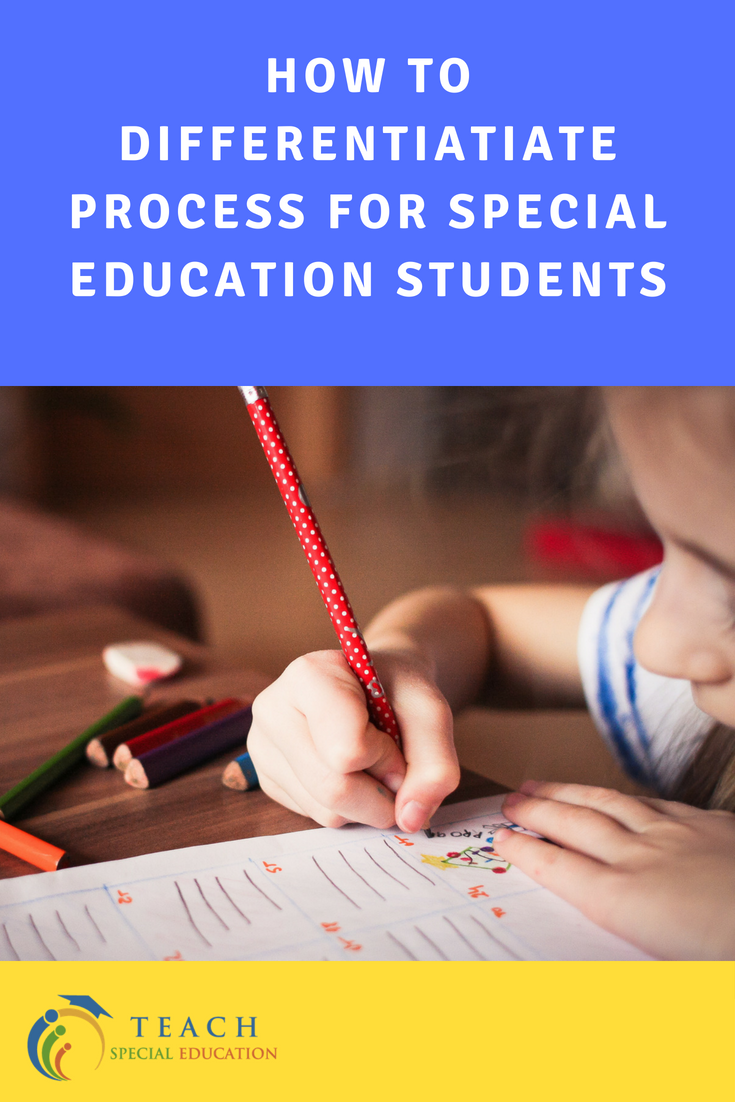 How to Differentiate Process for Special Education Students