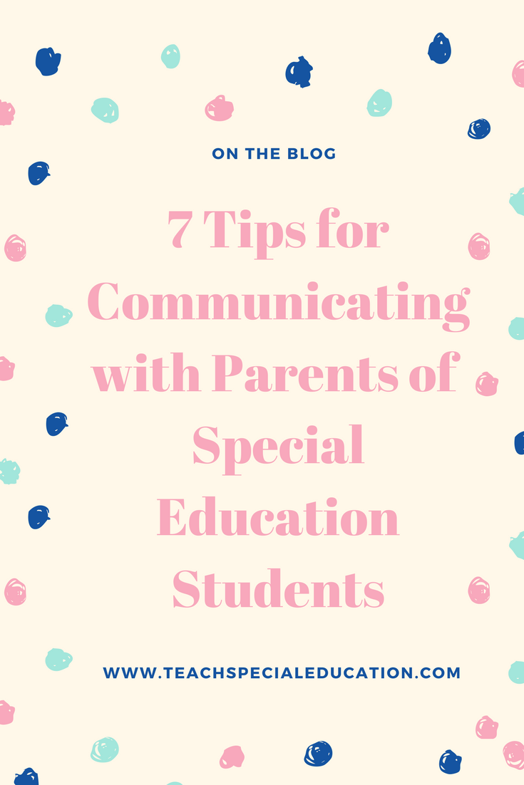 7 Tips for Communicating with Parents of Special Education Students